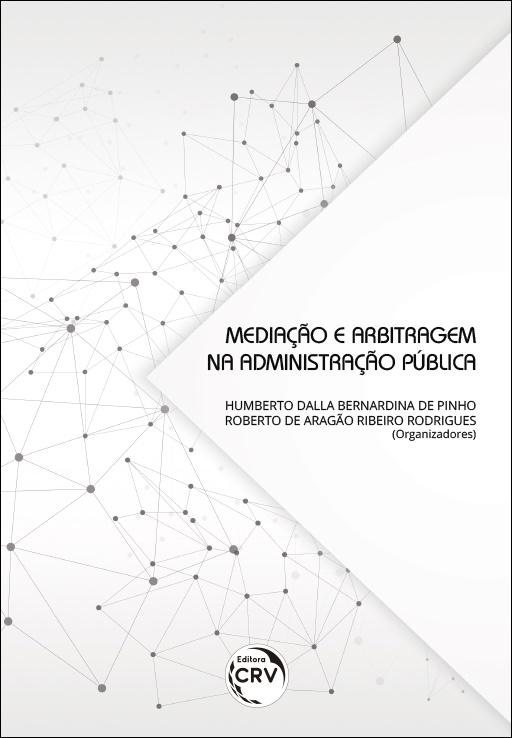 Capa do livro: MEDIAÇÃO E ARBITRAGEM NA ADMINISTRAÇÃO PÚBLICA