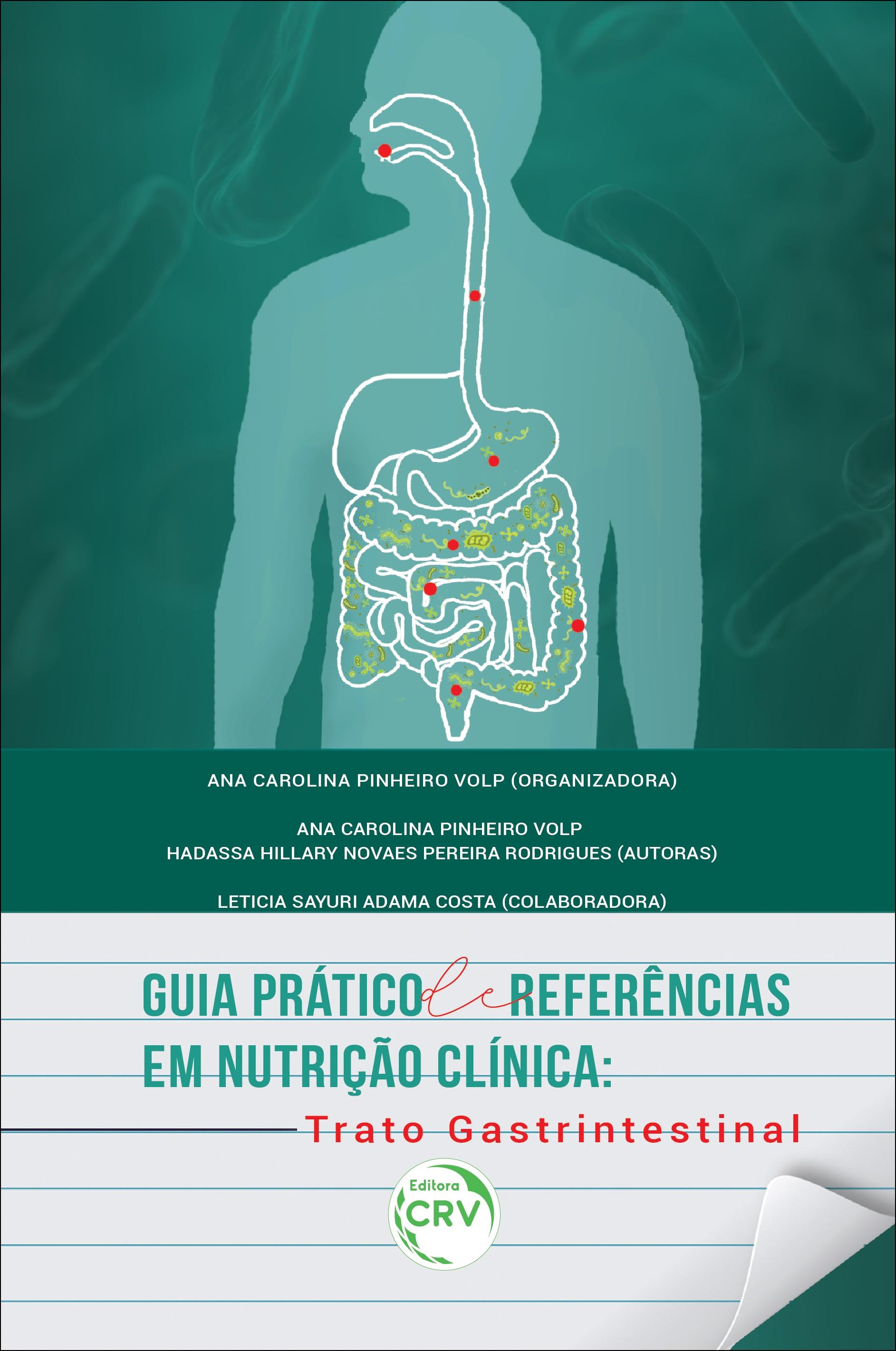 Capa do livro: GUIA PRÁTICO DE REFERÊNCIAS EM NUTRIÇÃO CLÍNICA: <br>trato gastrintestinal