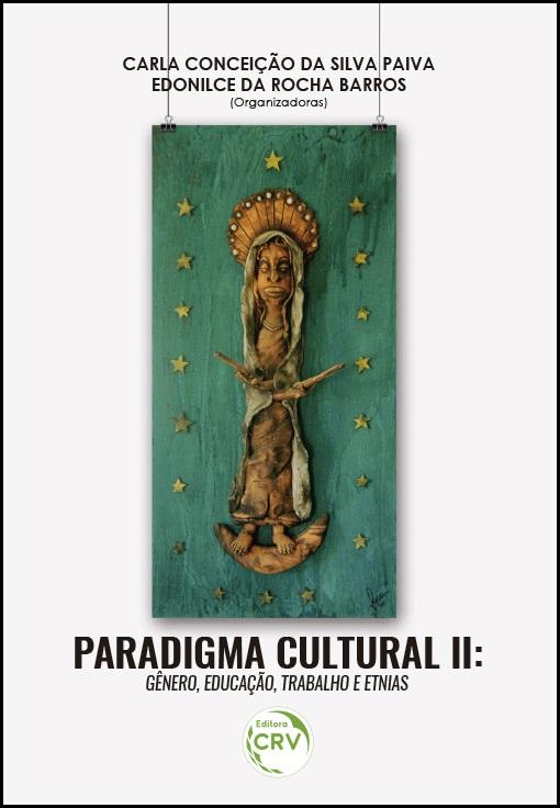 Capa do livro: PARADIGMA CULTURAL II:<br> gênero, educação, trabalho e etnias