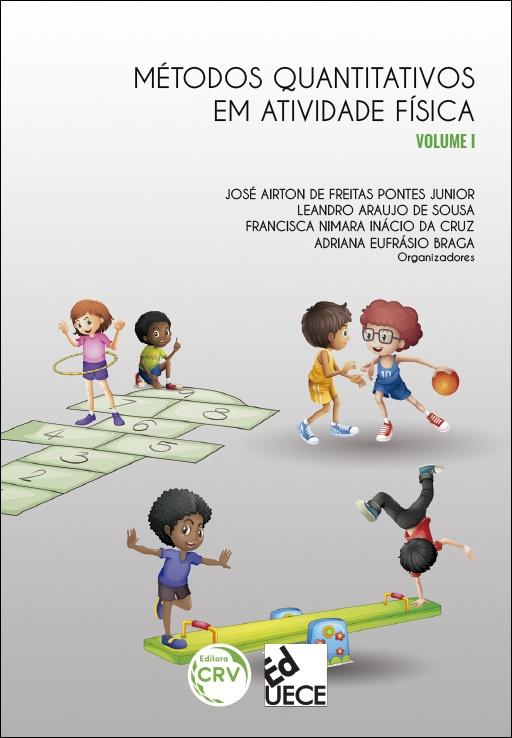 Capa do livro: MÉTODOS QUANTITATIVOS EM ATIVIDADE FÍSICA <br>Volume 1