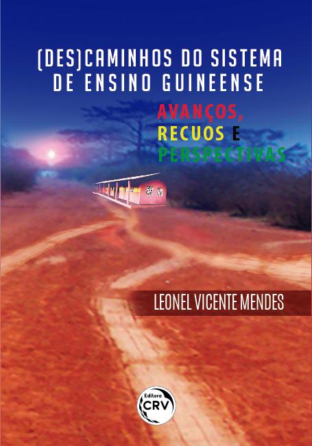 Capa do livro: (DES)CAMINHOS DO SISTEMA DE ENSINO GUINEENSE: <br>avanços, recuos e perspectivas