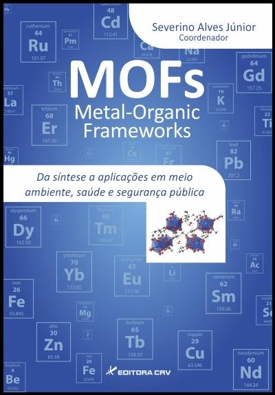 Capa do livro: METAL ORGANIC FRAMEWORKS (MOFS):<br>da síntese a aplicações em meio ambiente, saúde e segurança pública