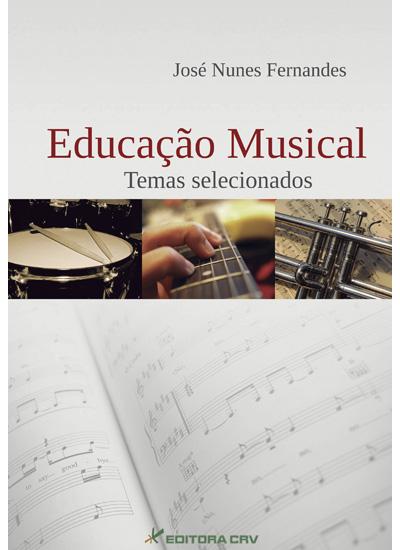 Capa do livro: EDUCAÇÃO MUSICAL <br>Temas Selecionados