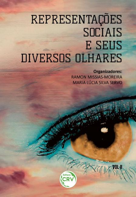 Capa do livro: REPRESENTAÇÕES SOCIAIS E SEUS DIVERSOS OLHARES <br>Volume 2