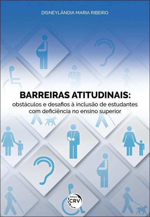 Capa do livro: BARREIRAS ATITUDINAIS: <br>obstáculos e desafios à inclusão de estudantes com deficiência no ensino superior