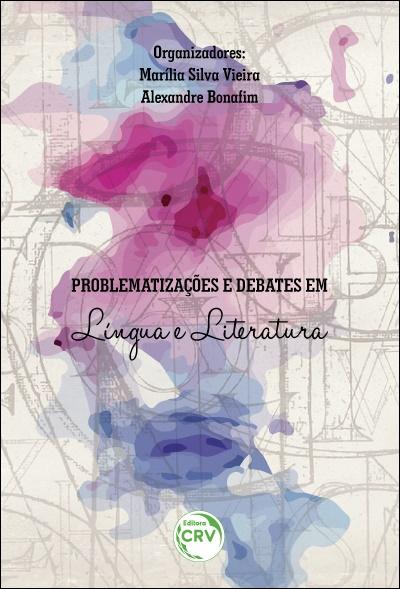 Capa do livro: PROBLEMATIZAÇÕES E DEBATES EM LÍNGUA E LITERATURA