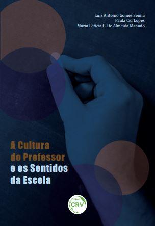 Capa do livro: A CULTURA DO PROFESSOR E OS SENTIDOS DA ESCOLA