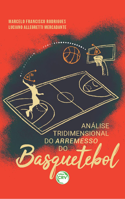 Capa do livro: ANÁLISE TRIDIMENSIONAL DO ARREMESSO DO BASQUETEBOL