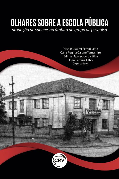 Capa do livro: OLHARES SOBRE A ESCOLA PÚBLICA:  <br>produção de saberes no âmbito do grupo de pesquisa