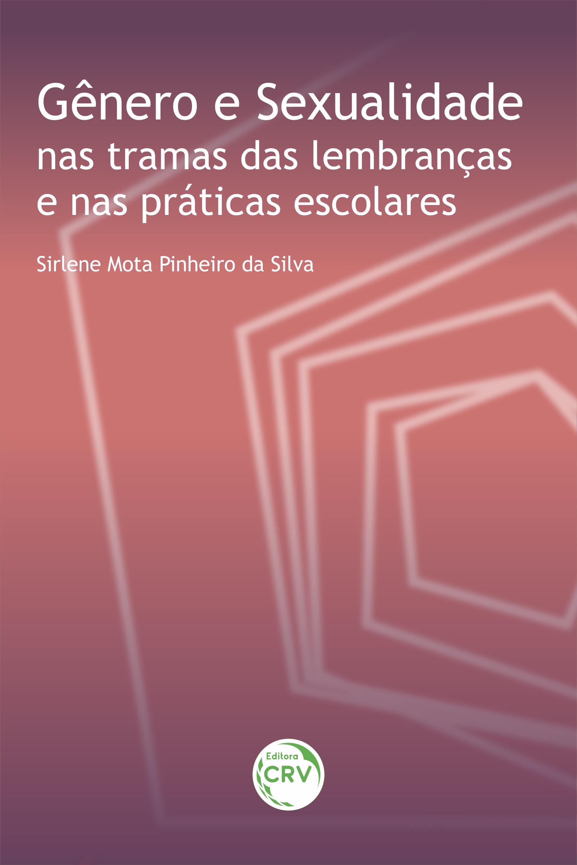 Capa do livro: GÊNERO E SEXUALIDADE NAS TRAMAS DAS LEMBRANÇAS E NAS PRÁTICAS ESCOLARES