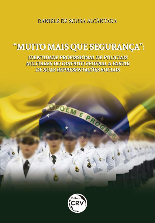 """Capa do livro: """"MUITO MAIS QUE SEGURANÇA"""": <br>identidade profissional de policiais militares do Distrito Federal a partir de suas representações sociais"""