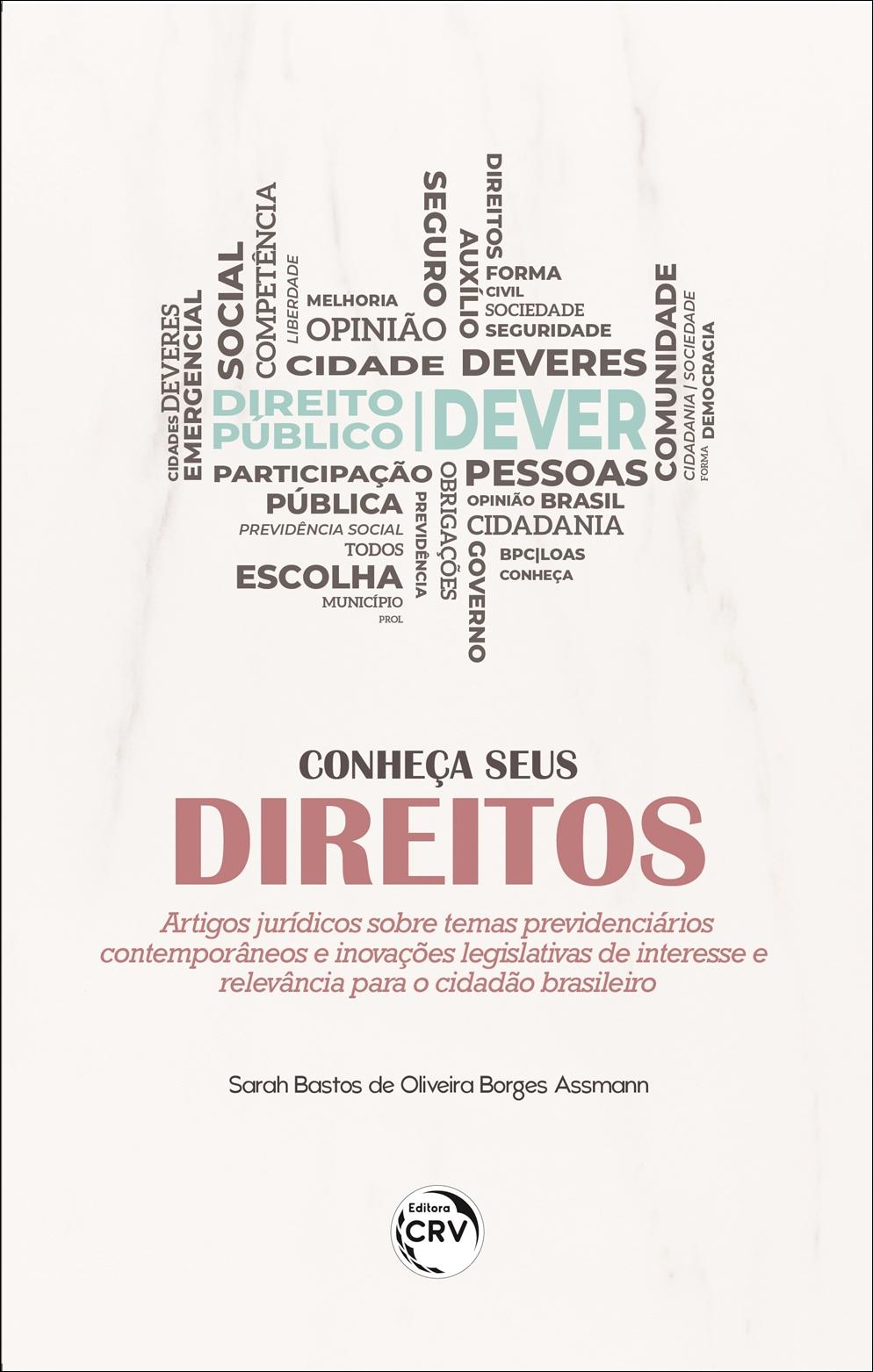 Capa do livro: CONHEÇA SEUS DIREITOS: <br>Artigos Jurídicos sobre Temas Previdenciários Contemporâneos e Inovações Legislativas de Interesse e Relevância para o Cidadão Brasileiro