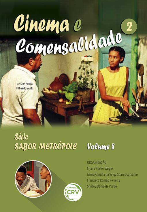 Capa do livro: CINEMA E COMENSALIDADE 2<br>Série Sabor Metrópole<br>Volume 8
