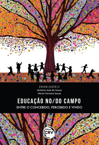 Capa do livro: EDUCAÇÃO NO/DO CAMPO:<br> Entre o concebido, percebido e vivido