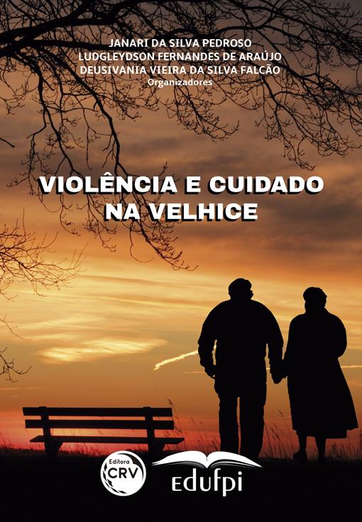 Capa do livro: VIOLÊNCIA E CUIDADO NA VELHICE