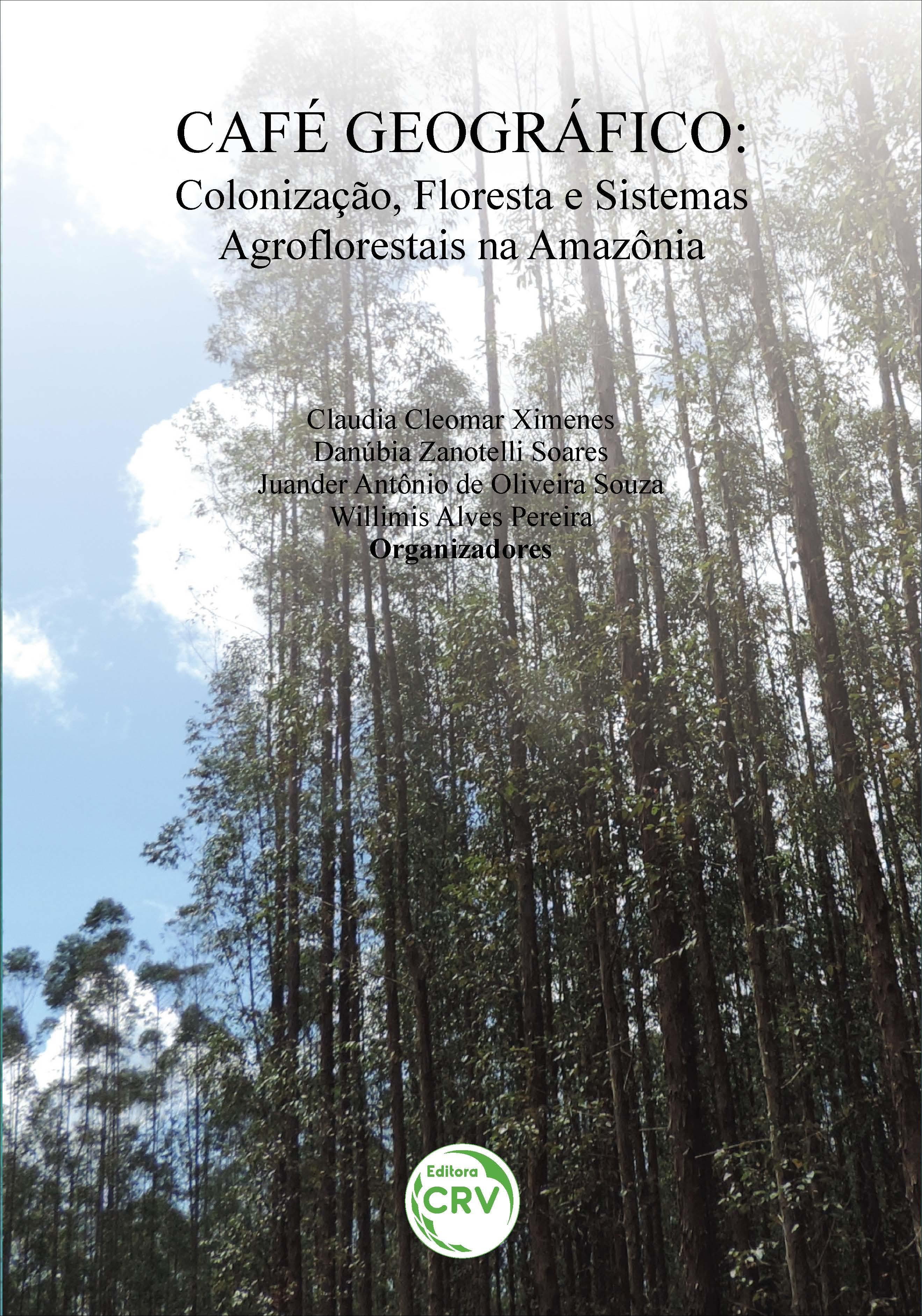 Capa do livro: CAFÉ GEOGRÁFICO: <br>colonização, floresta e sistemas agroflorestais na Amazônia