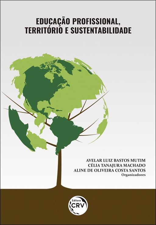 Capa do livro: EDUCAÇÃO PROFISSIONAL, TERRITÓRIO E SUSTENTABILIDADE