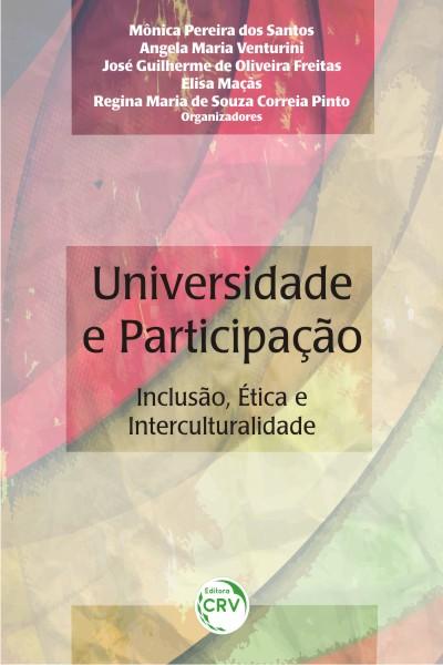 Capa do livro: UNIVERSIDADE E PARTICIPAÇÃO:<br> inclusão, ética e interculturalidade