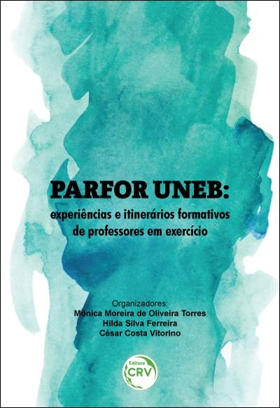 Capa do livro: PARFOR UNEB:<br> experiências e itinerários formativos de professores em exercício