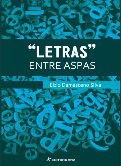 """Capa do livro: """"LETRAS"""" ENTRE ASPAS"""