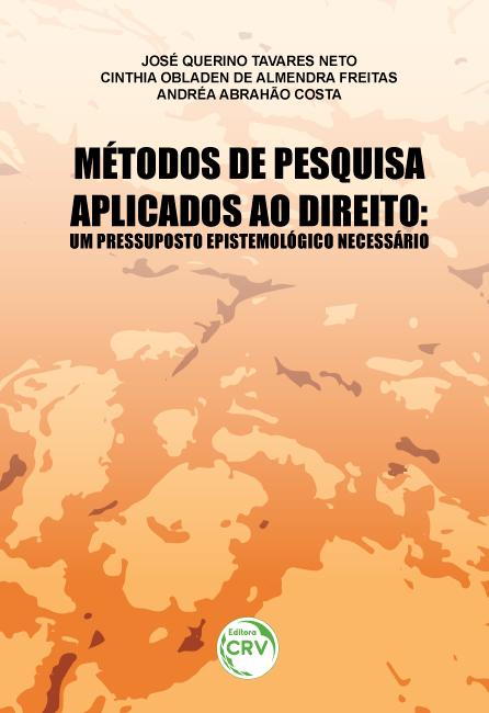 Capa do livro: MÉTODOS DE PESQUISA APLICADOS AO DIREITO:<br>um pressuposto epistemológico necessário