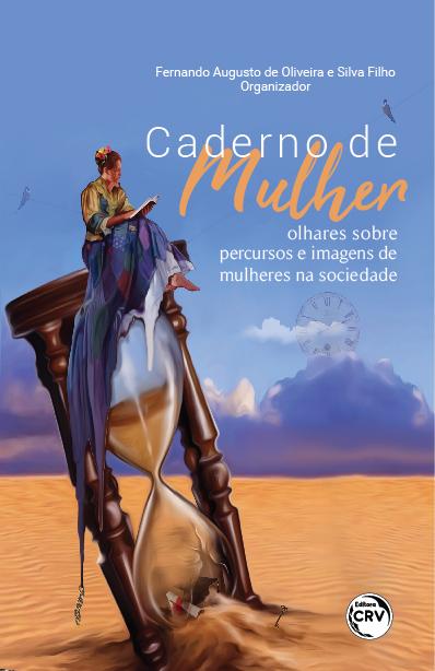 Capa do livro: CADERNO DE MULHER:<br> olhares sobre percursos e imagens de mulheres na sociedade