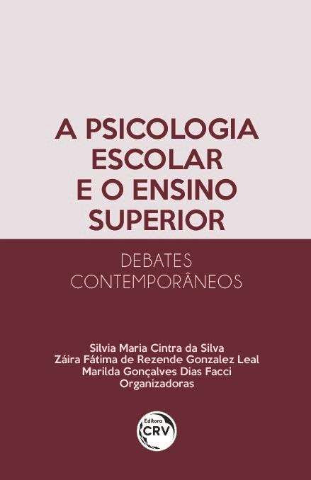Capa do livro: A PSICOLOGIA ESCOLAR E O ENSINO SUPERIOR – DEBATES CONTEMPORÂNEOS