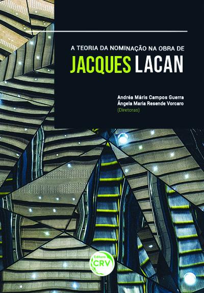 Capa do livro: A teoria da nominação na obra de Jacques Lacan