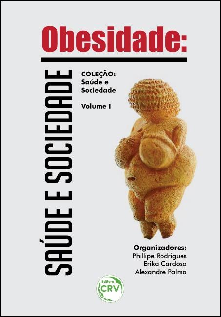 Capa do livro: OBESIDADE: <br>saúde e sociedade <br>Coleção Saúde e sociedade - Volume 1