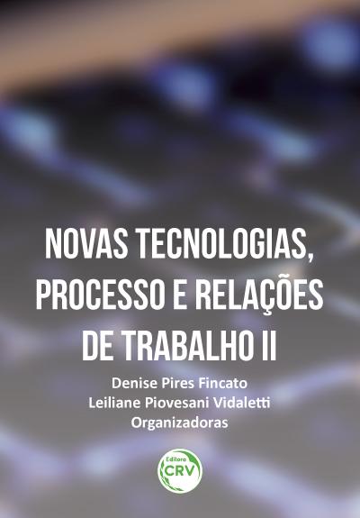 Capa do livro: NOVAS TECNOLOGIAS, PROCESSO E RELAÇÕES DE TRABALHO II