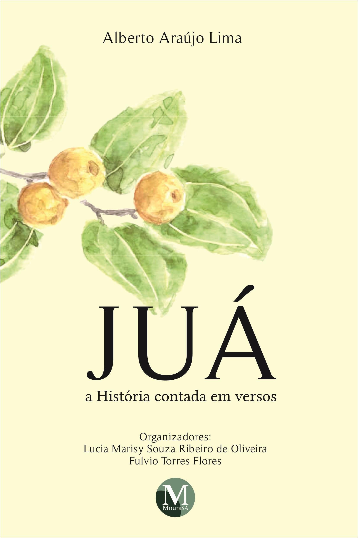 Capa do livro: JUÁ – A HISTÓRIA CONTADA EM VERSOS
