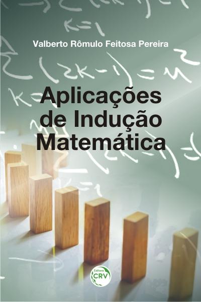 Capa do livro: APLICAÇÕES DE INDUÇÃO MATEMÁTICA