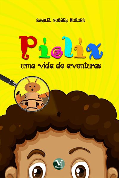 Capa do livro: PIOLIX:<br> uma vida de aventuras