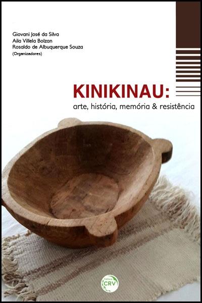 Capa do livro: KINIKINAU:<br> arte, história, memória & resistência