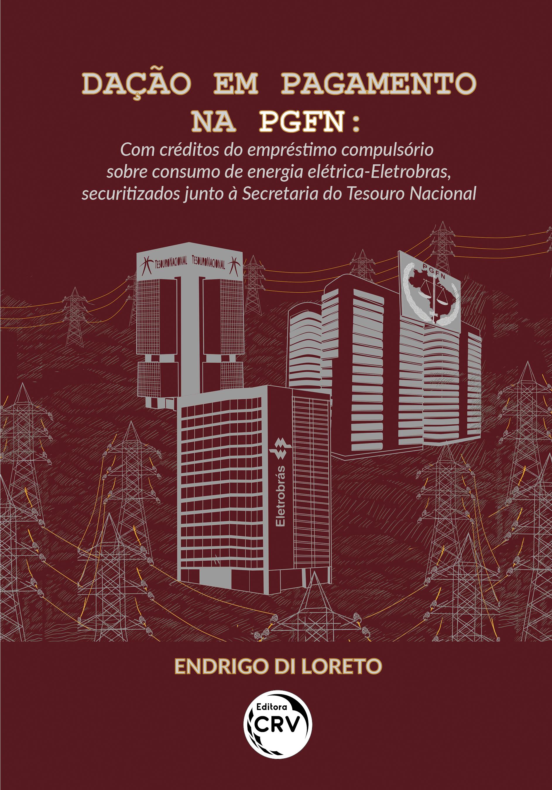 Capa do livro: DAÇÃO EM PAGAMENTO NA PGFN:  <br>com créditos do empréstimo compulsório sobre consumo de energia elétrica-Eletrobras, securitizados junto à Secretaria do Tesouro Nacional