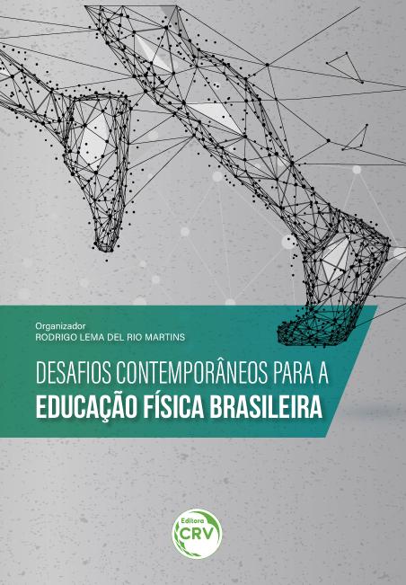 Capa do livro: DESAFIOS CONTEMPORÂNEOS PARA A EDUCAÇÃO FÍSICA BRASILEIRA