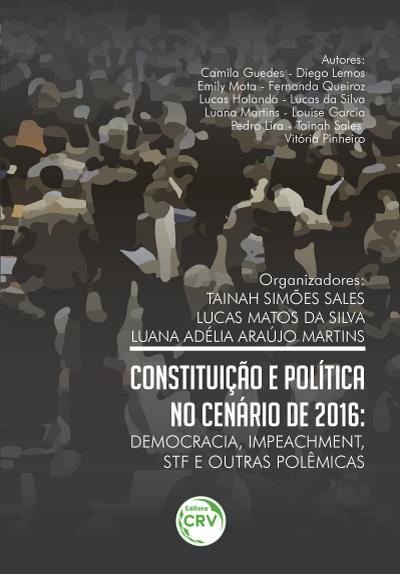 Capa do livro: CONSTITUIÇÃO E POLÍTICA NO CENÁRIO DE 2016:<br> democracia, impeachment, STF e outras polêmicas