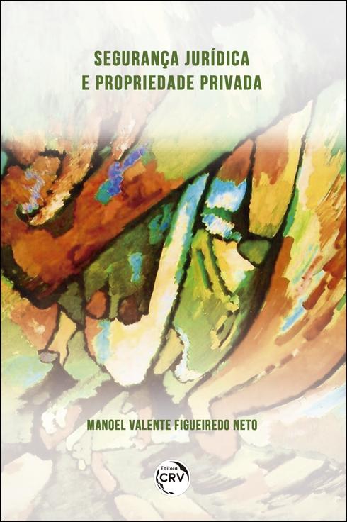 Capa do livro: SEGURANÇA JURÍDICA E PROPRIEDADE PRIVADA