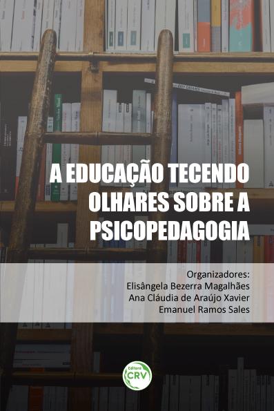 Capa do livro: A EDUCAÇÃO TECENDO OLHARES SOBRE A PSICOPEDAGOGIA