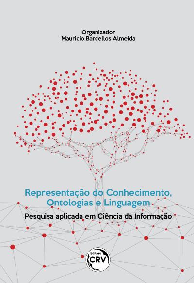 Capa do livro: REPRESENTAÇÃO DO CONHECIMENTO, ONTOLOGIAS E LINGUAGEM:<br> pesquisa aplicada em Ciência da Informação