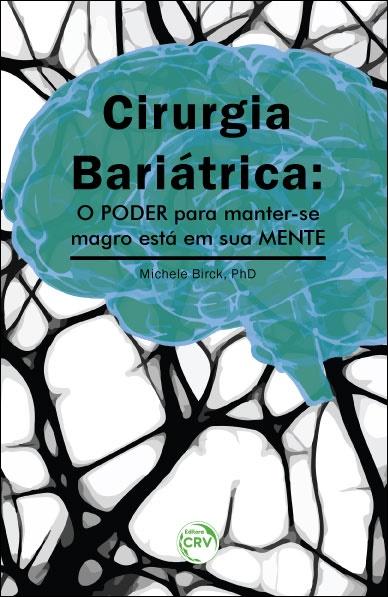 Capa do livro: CIRURGIA BARIÁTRICA: <br>o poder para manter-se magro está em sua mente