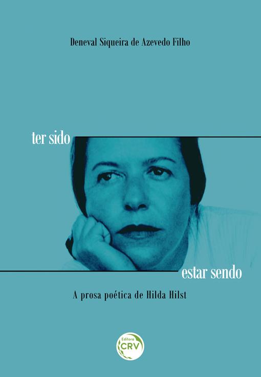 Capa do livro: TER SIDO ESTAR SENDO – A PROSA POÉTICA DE HILDA HILST