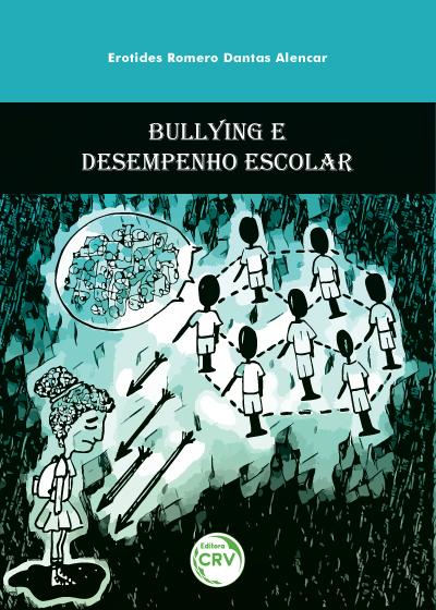 Capa do livro: BULLYING E DESEMPENHO ESCOLAR