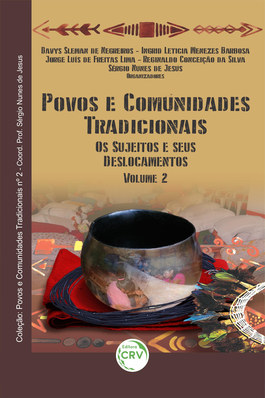 Capa do livro: POVOS E COMUNIDADES TRADICIONAIS:  <br>os sujeitos e seus deslocamentos <br>Coleção Povos e Comunidades Tradicionais <br>  Volume 2