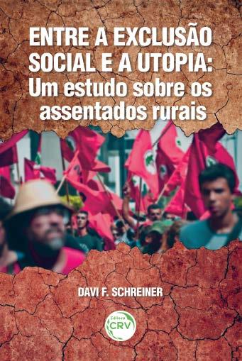 Capa do livro: ENTRE A EXCLUSÃO SOCIAL E A UTOPIA:<br> um estudo sobre os assentados rurais