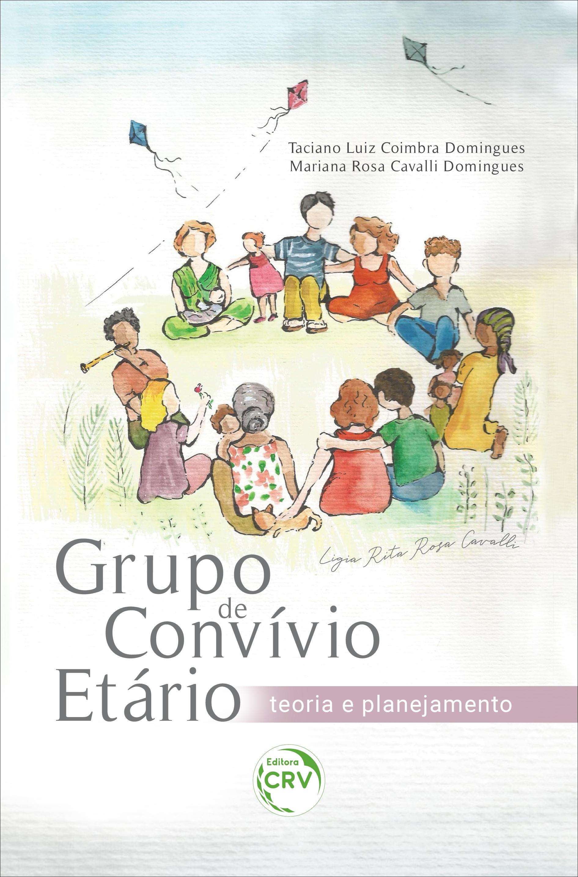 Capa do livro: GRUPO DE CONVÍVIO ETÁRIO: <br>teoria e planejamento