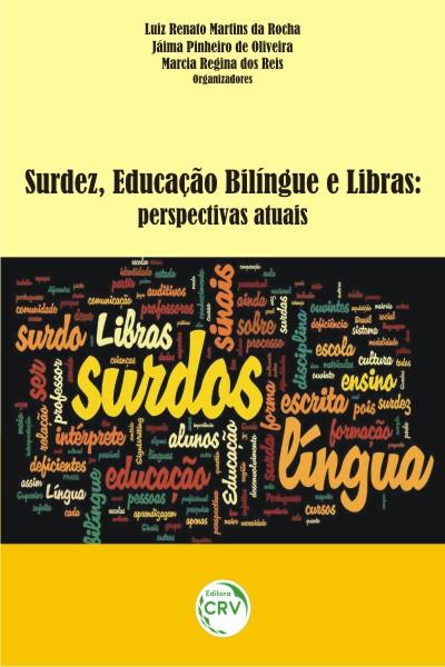 Capa do livro: SURDEZ, EDUCAÇÃO BILÍNGUE E LIBRAS:<br>perspectivas atuais