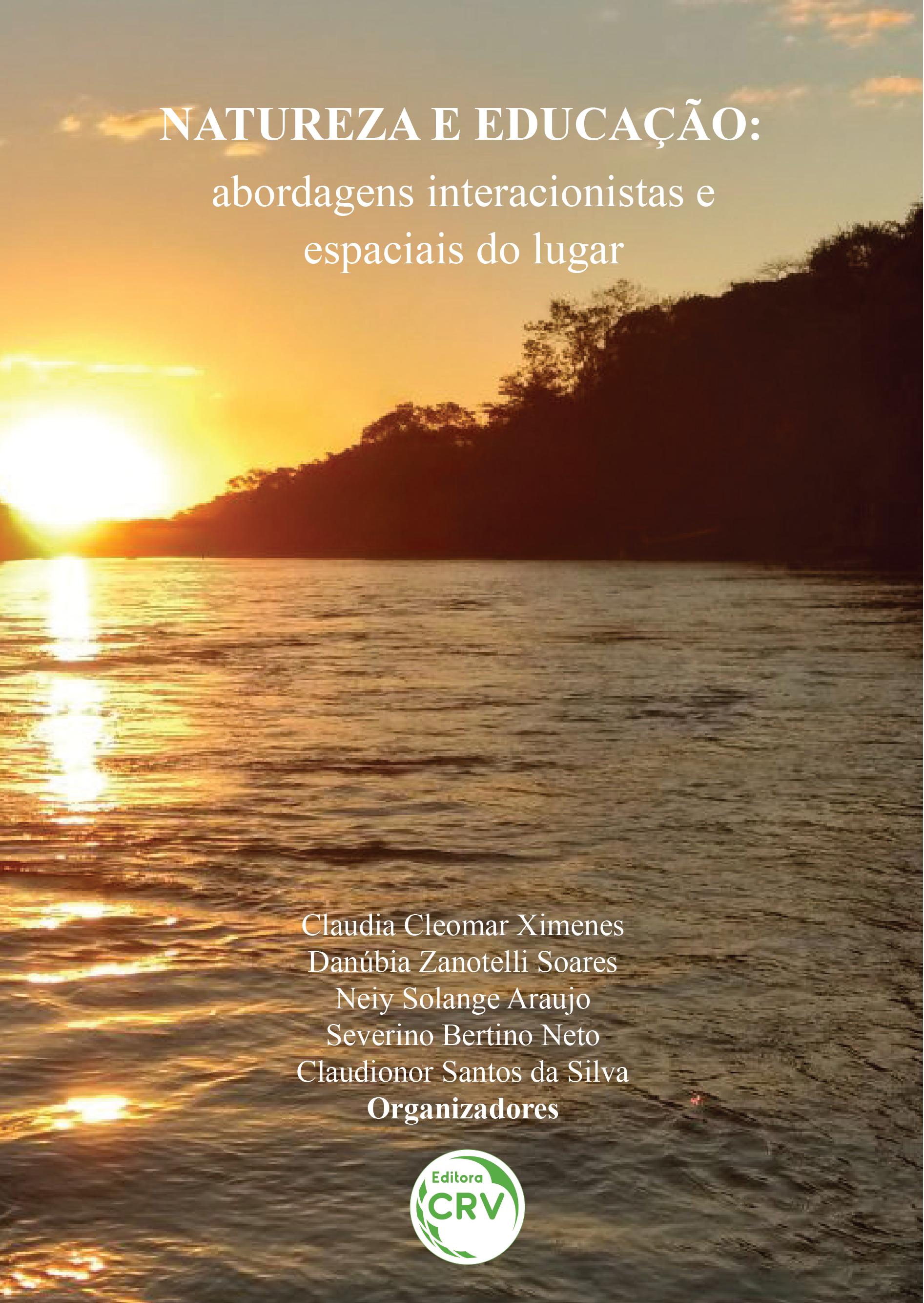 Capa do livro: NATUREZA E EDUCAÇÃO: <br>abordagens interacionistas e espaciais do lugar