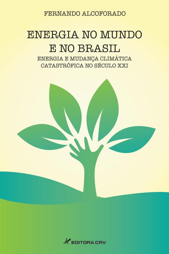 Capa do livro: ENERGIA NO MUNDO E NO BRASIL<br>Energia e mudança climática catastrófica no século XXI
