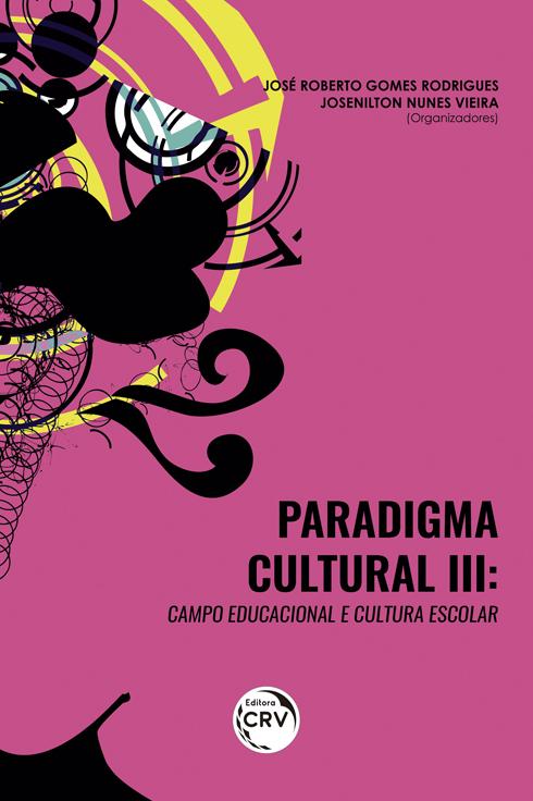Capa do livro: PARADIGMA CULTURAL III: <br>campo educacional e cultura escolar